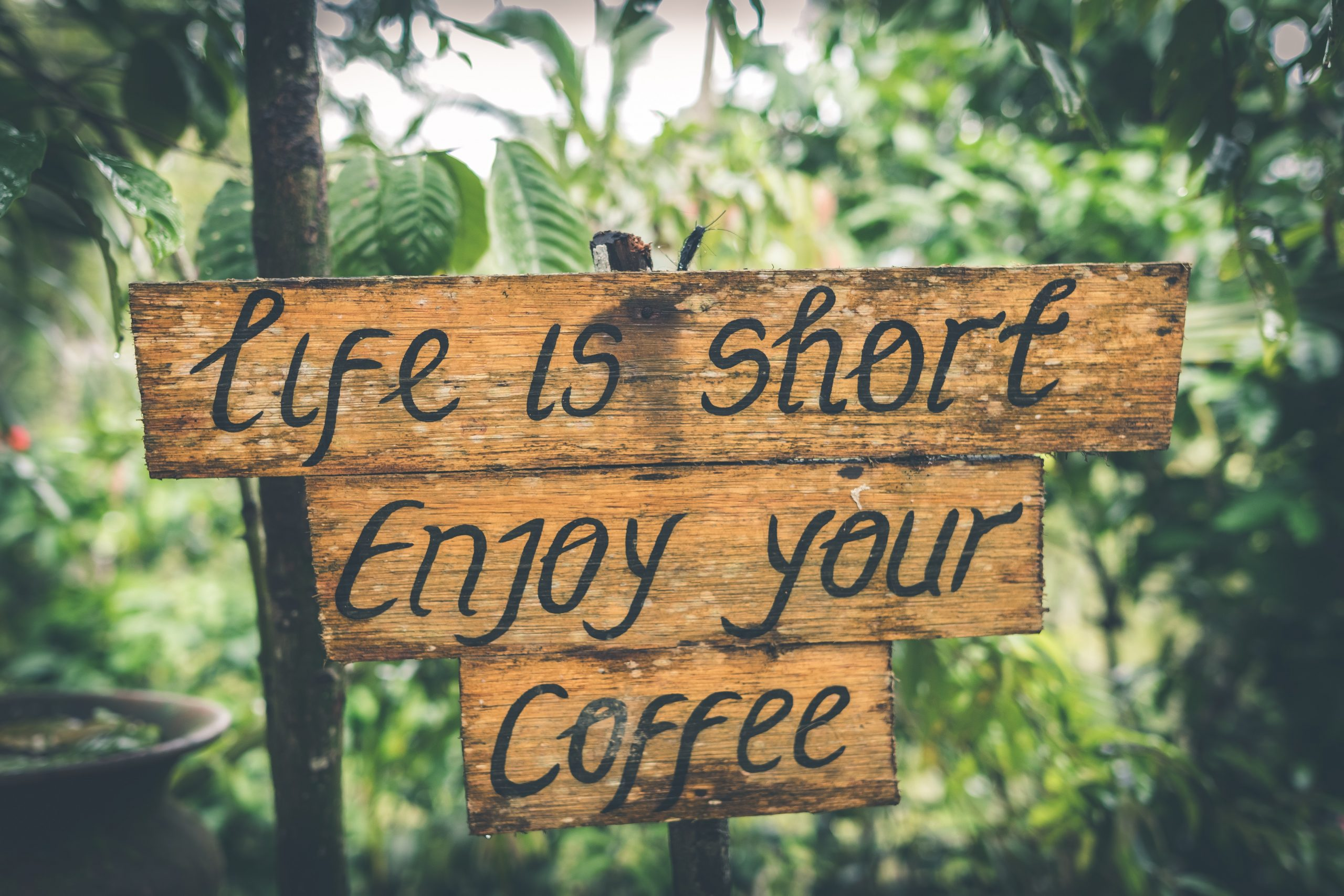life is short enjoy coffee sign